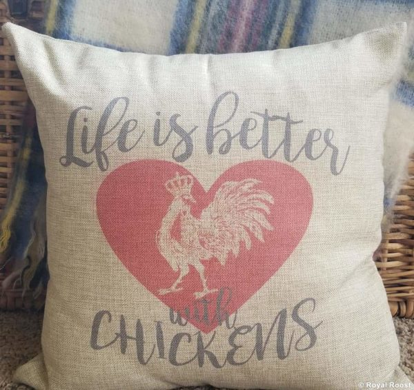 Life is Better with Chickens Pillow