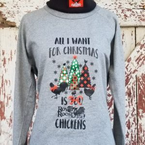All I want for Christmas is Chickens sweatshirt